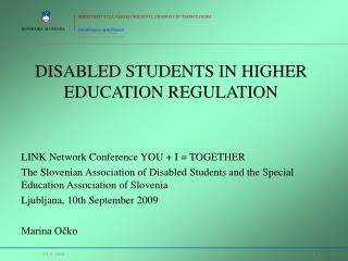 DISABLED STUDENTS IN HIGHER EDUCATION REGULATION