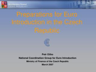 Preparations for Euro Introduction in the Czech Republic �