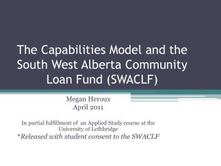 The Capabilities Model and the South West Alberta Community Loan Fund (SWACLF)
