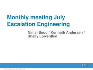 Monthly meeting July  Escalation Engineering