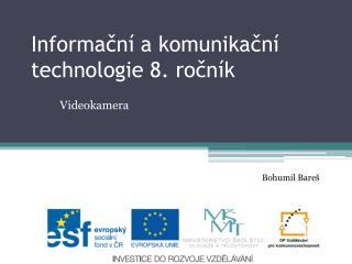 Informační a komunikační technologie  8 .  ročník