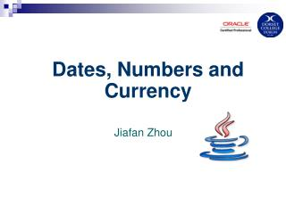 Dates, Numbers and Currency