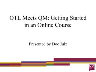 OTL Meets QM: Getting Started in an Online Course