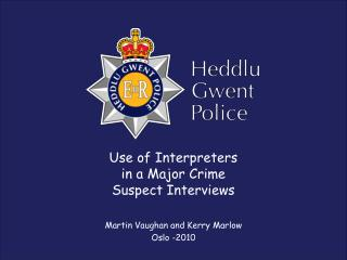 Use of Interpreters in a Major Crime  Suspect Interviews