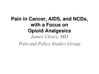 Pain in Cancer, AIDS, and NCDs,  with  a Focus on  Opioid  Analgesics