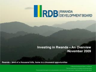 Investing in Rwanda – An Overview November 2009