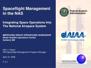 Spaceflight Management in the NAS Integrating Space Operations Into The National Airspace System