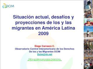 Situación actual, desafíos y proyecciones de los y las migrantes en América Latina 2009