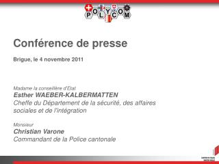 Conférence de presse Brigue, le 4 novembre 2011