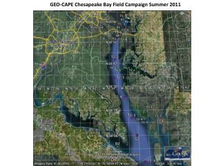 GEO-CAPE Chesapeake Bay Field Campaign Summer 2011