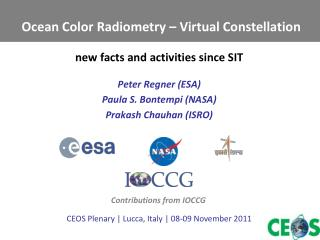 Peter Regner (ESA)  Paula S. Bontempi (NASA)  Prakash Chauhan (ISRO)