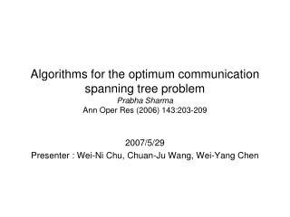 2007/5/29 Presenter : Wei-Ni Chu, Chuan-Ju Wang, Wei-Yang Chen