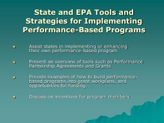 Assist states in implementing or enhancing their own performance-based program