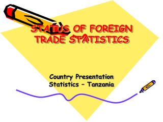STATUS OF FOREIGN TRADE STATISTICS