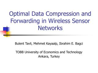 Optimal Data Compression and Forwarding in Wireless Sensor Networks
