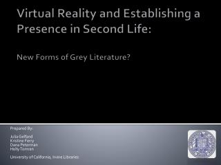 Virtual Reality and Establishing a Presence in Second Life:  New Forms of Grey Literature?