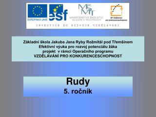 Rudy 5. ročník