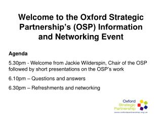 Welcome to the Oxford Strategic Partnership's (OSP) Information and Networking Event