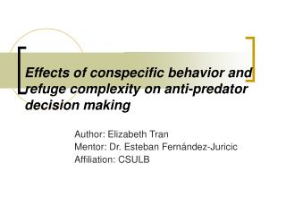 Effects of conspecific behavior and refuge complexity on anti-predator decision making