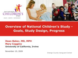 Overview of National Children's Study -Goals, Study Design, Progress