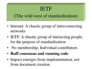 IETF ( The wild west of standardization)