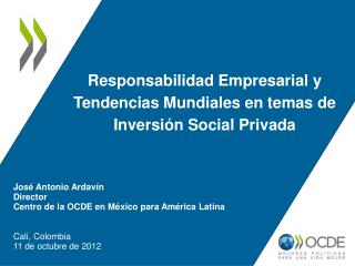 Responsabilidad Empresarial y Tendencias Mundiales en temas de Inversión Social Privada