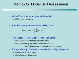 Metrics for Model Skill Assessment