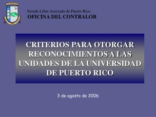 CRITERIOS PARA OTORGAR RECONOCIMIENTOS A LAS UNIDADES DE LA UNIVERSIDAD DE PUERTO RICO