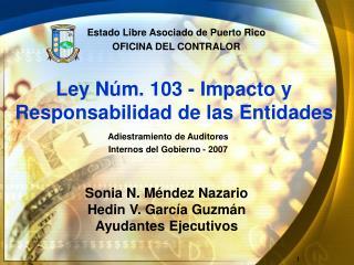 Ley Núm. 103 - Impacto y Responsabilidad de las Entidades