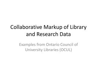 Collaborative Markup of Library and Research Data
