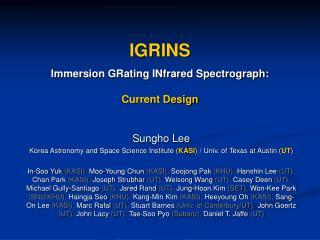 IGRINS Immersion GRating INfrared Spectrograph: Current Design