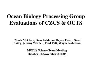 Ocean Biology Processing Group Evaluations of CZCS & OCTS