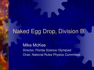Naked Egg Drop, Division B