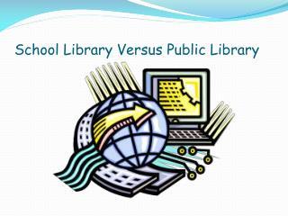 School Library Versus Public Library