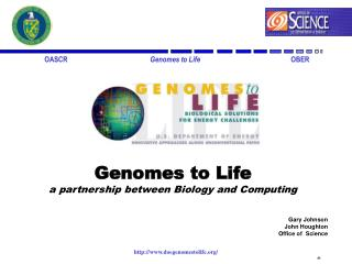 Genomes to Life a partnership between Biology and Computing