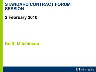 STANDARD CONTRACT FORUM SESSION 2 February 2010 Keith Mitchinson