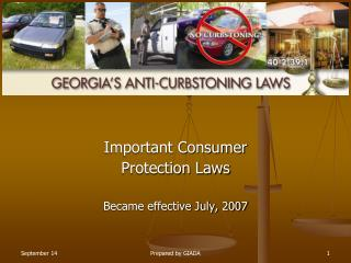 Important Consumer  Protection Laws Became effective July, 2007