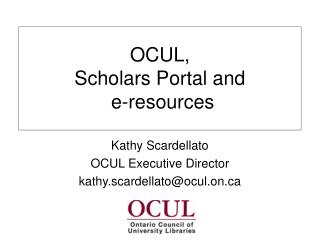 OCUL,  Scholars Portal and  e-resources