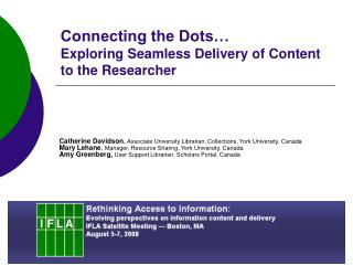 Connecting the Dots� Exploring Seamless Delivery of Content to the Researcher
