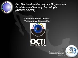 Consejo Sudcaliforniano  de Ciencia y Tecnología  (COSCYT)