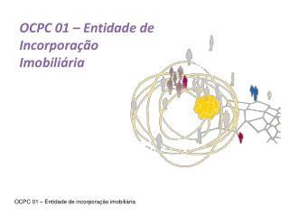 OCPC 01 – Entidade de Incorporação Imobiliária