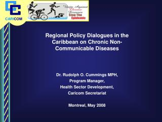 Regional Policy Dialogues in the Caribbean on Chronic Non-Communicable Diseases
