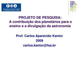 PROJETO DE PESQUISA:  A contribuição dos planetários para o ensino e a divulgação da astronomia