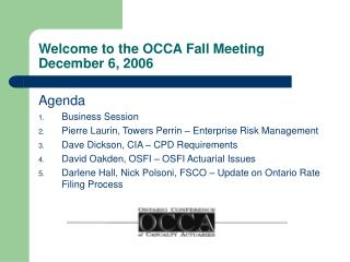Welcome to the OCCA Fall Meeting December 6, 2006