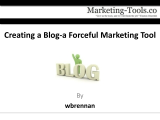 Creating a Blog-a Forceful Marketing Tool