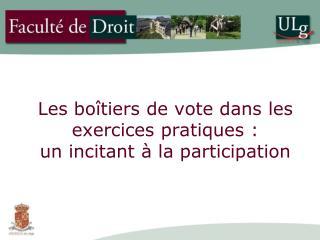Les bo îtiers de vote dans les exercices pratiques :  un incitant à la participation