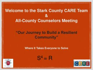 Welcome to the Stark County CARE Team &  All-County Counselors Meeting