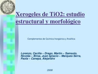 Xerogeles de TiO2: estudio estructural y morfológico
