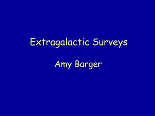 Extragalactic Surveys