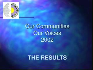 Our Communities Our Voices 2002